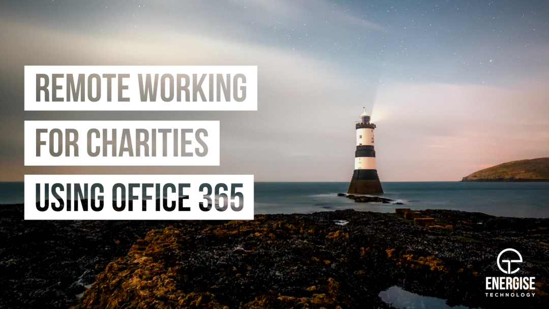 Remote working for Charities using Office 365