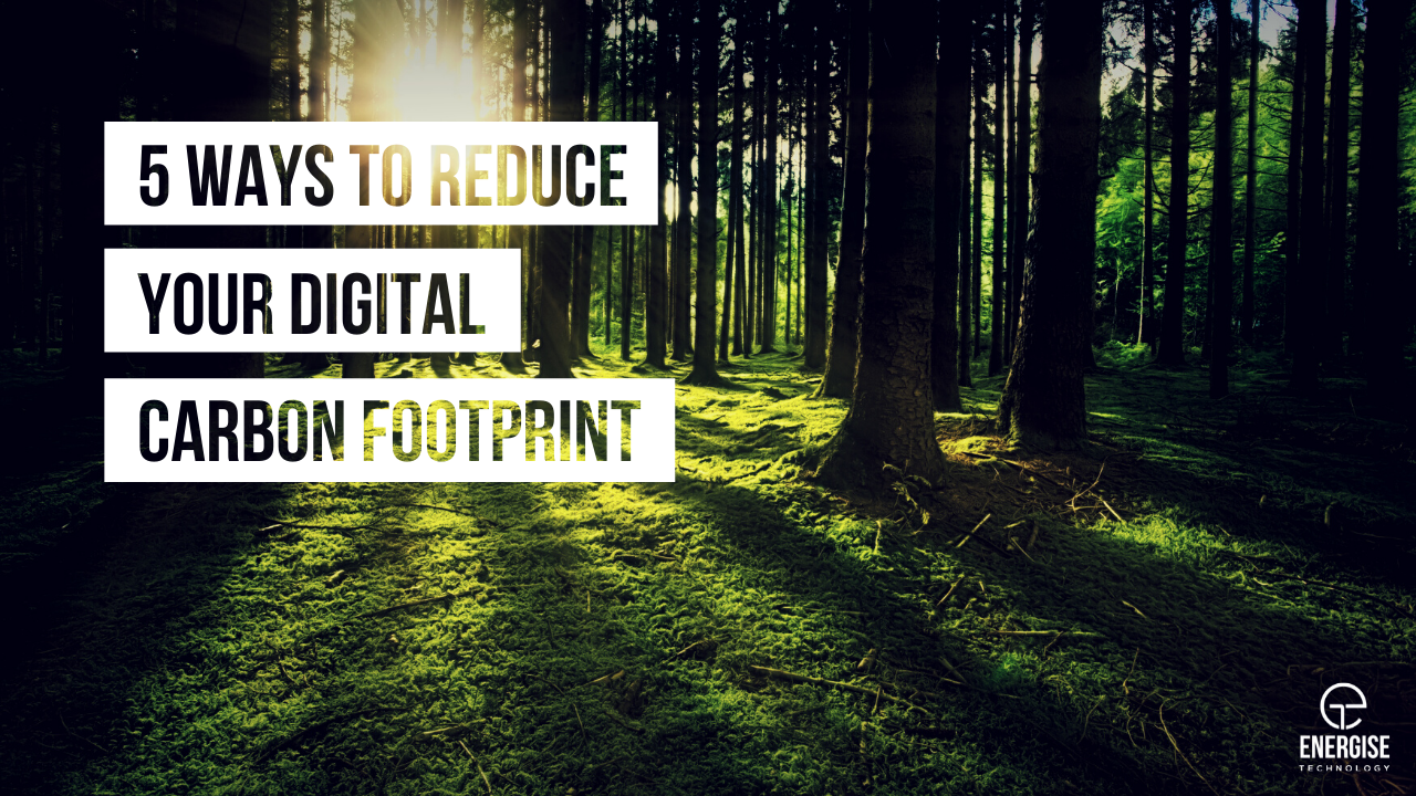 5 Ways to reduce your digital carbon footprint