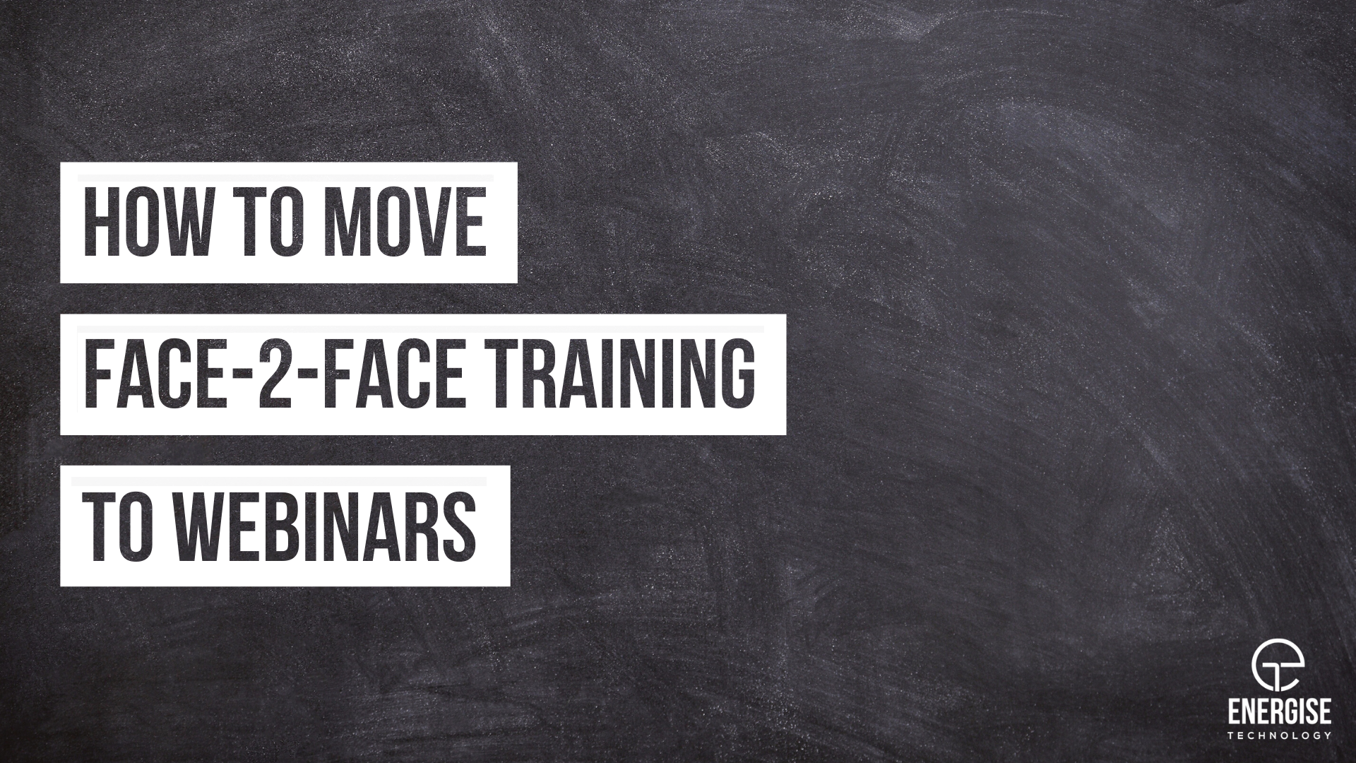 How to Move Face-2-Face Training to Webinars